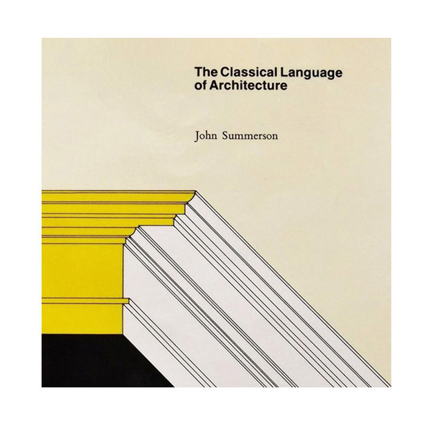 "John Summerson ""Classical language of Architecture"""